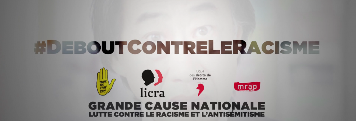 Grande Cause Nationale : #DeboutContreLeRacisme